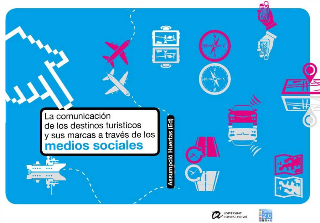 La comunicación de los destinos turísticos y sus marcas a través de los medios sociales :: Recomendaciones para los destinos